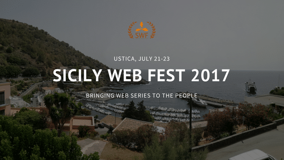 "Sicily Web Fest 2017 – the 3rd edition brought web series to the people: ""You made me discover a new world"""