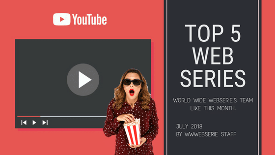 Top 5 Web Series Of The Month | July 2018 🍿