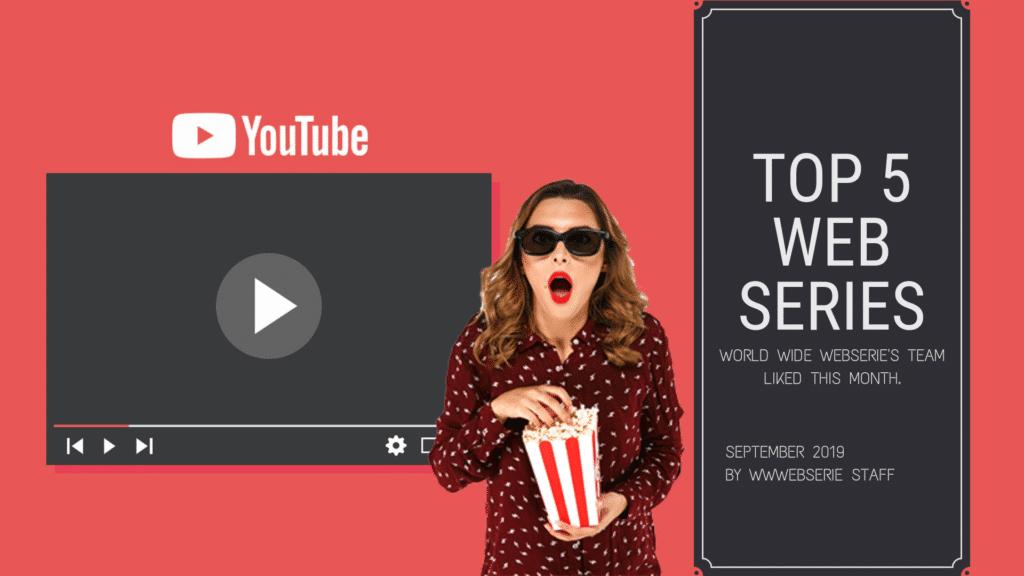 Top 5 web series of September | World Wide Webserie